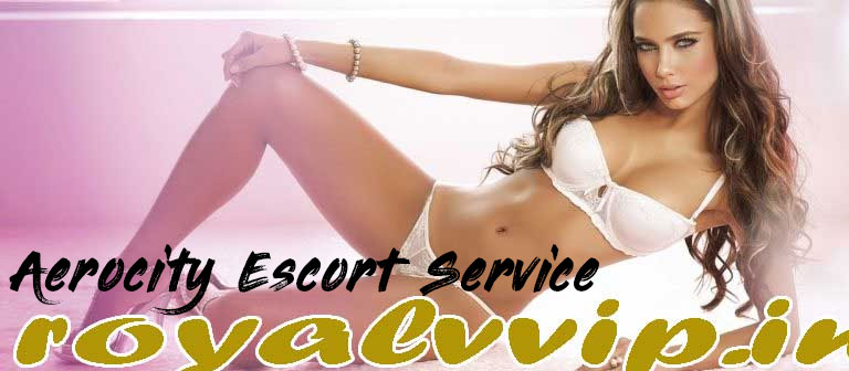 Aerocity Escort Service